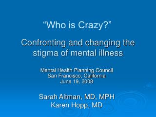 Confronting and changing the stigma of mental illness
