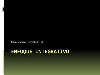 ENFOQUE INTEGRATIVO