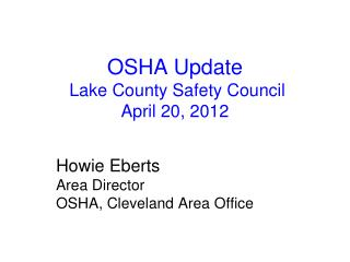 OSHA Update  Lake County Safety Council  April 20, 2012