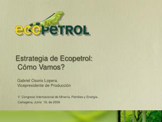 V  Congreso Internacional de Miner a, Petr leo y Energ a .  Cartagena, Junio  19, de 2009