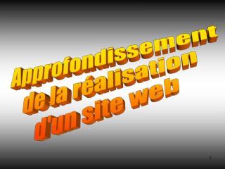 Approfondissement de la r alisation dun site web