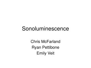 Sonoluminescence