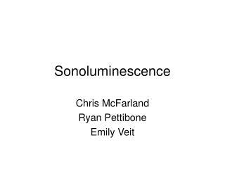 Sonoluminescence