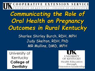 Communicating the Role of Oral Health on Pregnancy Outcomes in Rural Kentucky