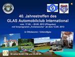 40. Jahrestreffen des  GLAS Automobilclub International vom  17.05.   20.05. 2013 Pfingsten   mit Vorprogramm  Ferienwoc
