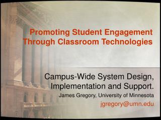 Promoting Student Engagement Through Classroom Technologies