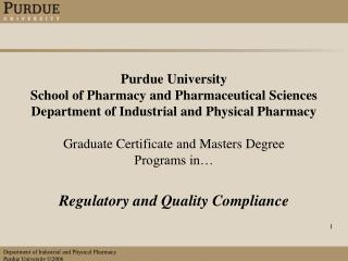 Purdue University  School of Pharmacy and Pharmaceutical Sciences Department of Industrial and Physical Pharmacy