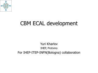 CBM ECAL development
