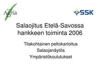 Salaojitus Etel -Savossa  hankkeen toiminta 2006