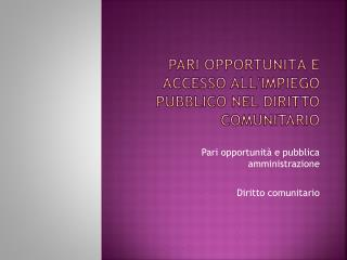Pari opportunit  e accesso allimpiego pubblico nel diritto comunitario