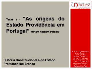 Texto 3 -  As origens do Estado Provid ncia em Portugal  Miriam Halpern Pereira