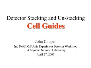 Detector Stacking and Un-stacking Cell Guides