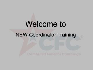 Welcome to NEW Coordinator Training