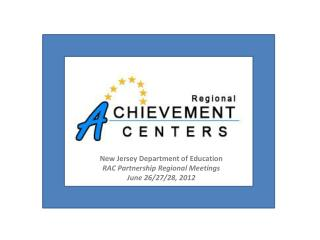 New Jersey Department of Education RAC Partnership Regional Meetings June 26
