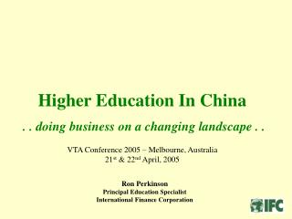 Higher Education In China                                                    . . doing business on a changing landscape