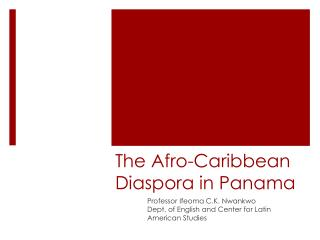 The Afro-Caribbean Diaspora in Panama