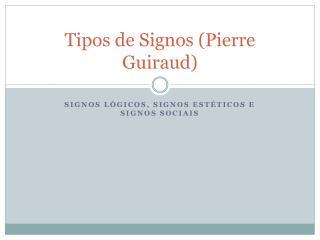 Tipos de Signos Pierre Guiraud