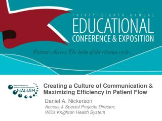 Creating a Culture of Communication  Maximizing Efficiency in Patient Flow