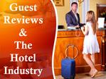 Guest Reviews And It's Impact On The Hotel Industry