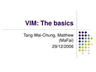VIM: The basics