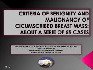 CRITERIA OF BENIGNITY AND MALIGNANCY OF CICUMSCRIBED BREAST MASS: ABOUT A SERIE OF 55 CASES