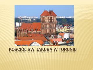 Kosci l sw. Jakuba w Toruniu