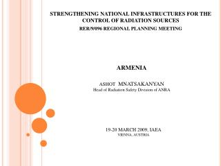 STRENGTHENING NATIONAL INFRASTRUCTURES FOR THE CONTROL OF RADIATION SOURCES RER