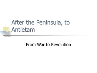 After the Peninsula, to Antietam