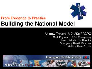 From Evidence to Practice Building the National Model