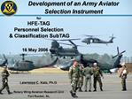For HFE-TAG Personnel Selection   Classification SubTAG                                16 May 2006          Lawrence C.