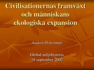 Civilisationernas framv xt och m nniskans ekologiska expansion