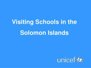 Visiting Schools in the Solomon Islands