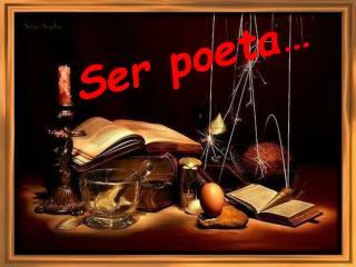 Ser poeta
