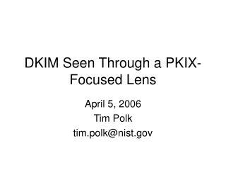DKIM Seen Through a PKIX-Focused Lens