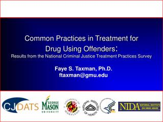 Common Practices in Treatment for  Drug Using Offenders:  Results from the National Criminal Justice Treatment Practices