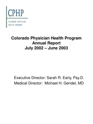 Colorado Physician Health Program Annual Report  July 2002   June 2003