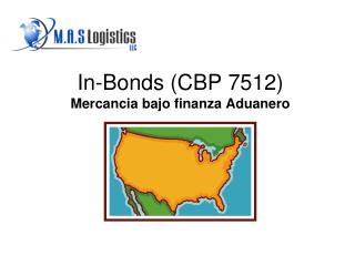 In-Bonds CBP 7512 Mercancia bajo finanza Aduanero