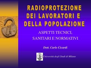 ASPETTI TECNICI, SANITARI E NORMATIVI  Dott. Carlo Cicardi             Universit  degli Studi di Milano