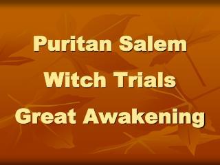 Puritan Salem Witch Trials Great Awakening