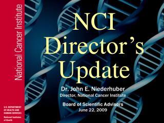 NCI Director s Update
