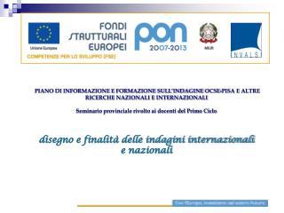 PIANO DI INFORMAZIONE E FORMAZIONE SULL INDAGINE OCSE-PISA E ALTRE RICERCHE NAZIONALI E INTERNAZIONALI  Seminario provin