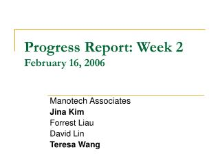 Progress Report: Week 2 February 16, 2006