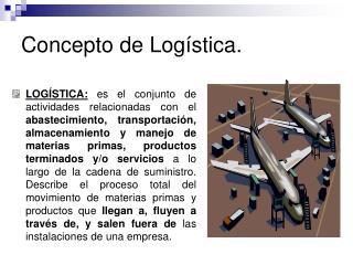 Concepto de Log stica.