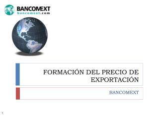 FORMACI N DEL PRECIO DE EXPORTACI N