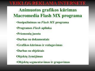 Animuotos grafikos kurimas Macromedia Flash MX programa