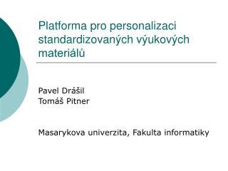 Platforma pro personalizaci standardizovan ch v ukov ch materi lu