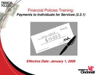 Financial Policies Training: Payments to Individuals for Services 2.3.1         Effective Date: January 1, 2009