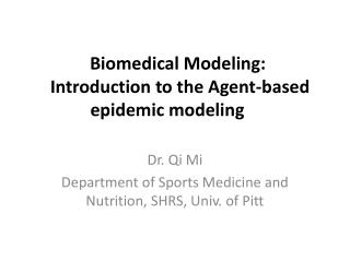 Biomedical Modeling:  Introduction to the Agent-based epidemic modeling