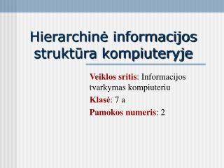 Hierarchine informacijos struktura kompiuteryje
