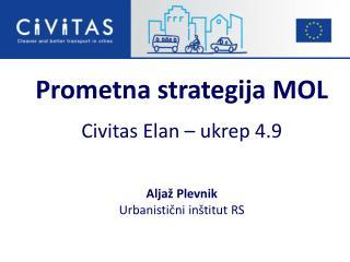 Prometna strategija MOL  Civitas Elan   ukrep 4.9   Alja  Plevnik Urbanisticni in titut RS